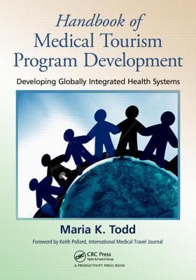 Handbook of Medical Tourism Development By Todd, Maria