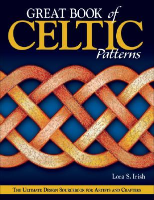 Great Book of Celtic Patterns By Irish, Lora S.